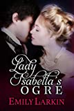 She's one of London's beauties ... He's London's ogre.Lady Isabella Knox enjoys her independence. She collects strays—dogs, kittens, runaway brides—but she has no intention of collecting a husband.Major Nicholas Reynolds returns from the Battle of Wa...
