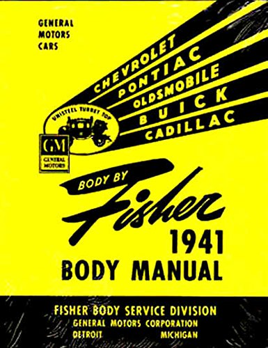 (COMPLETE & UNABRIDGED 1941 1942 CHEVROLET FISHER BODY FACTORY REPAIR SHOP MANUAL INCLUDES: A, B and C body types. 41 42 CHEVY)