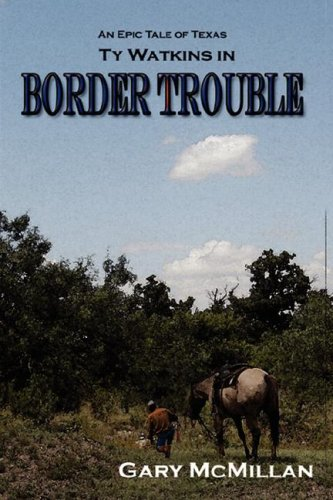 Border Trouble (Book One of the Tye Watkins)