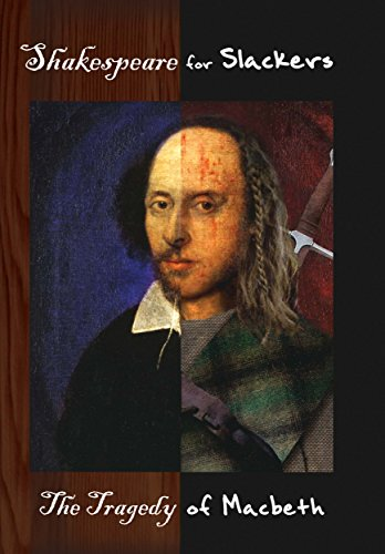 Macbeth (Shakespeare for Slackers Book 3)