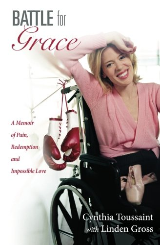 Battle for Grace: A Memoir of Pain, Redemption and Impossible Love (Best Treatment For Rsd)