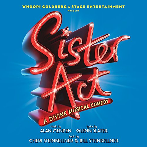 Sister Act: A Divine Musical C...
