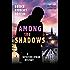 Among The Shadows: A Detective Byron Mystery (A John Byron Novel)
