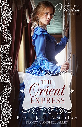 The Orient Express (Timeless Victorian Collection Book 3)
