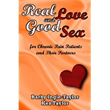 Real Love and Good Sex: For Chronic Pain Patients and the Partners