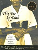 img - for This Far by Faith: Stories from the African American Religious Experience by Juan Williams, Quinton Hosford Dixie(January 1, 2003) Hardcover book / textbook / text book