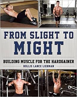 Book From Slight to Might: Building Muscle for the Hardgainer