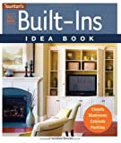 Built in Cabinets Ideas All New Built-Ins Idea Book: Closets*Mudrooms*Cabinets*Pantries (Taunton Home Idea Books)