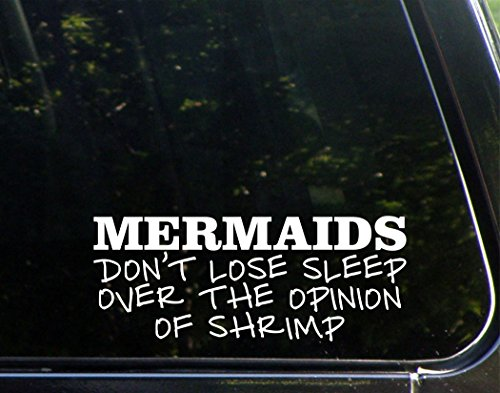 Mermaids Don't Lose Sleep Over The Opinion Of Shrimp - 8 3/4