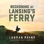 Reckoning at Lansing's Ferry | Lauran Paine