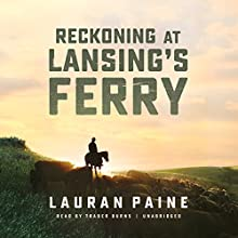 Reckoning at Lansing's Ferry Audiobook by Lauran Paine Narrated by Traber Burns