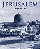 Jerusalem: Caught in Time (Caught in Time Great Photographic Archives)