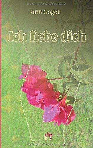Ich liebe dich: Erotischer Liebesroman