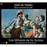 Nebra: Amor Aumenta El Valor / Los Musicos De Su Alteza - Gonzalez