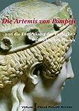 Die Artemis Von Pompeji und Die Entdeckung der Farbigkeit Griechischer Plastik, Harrassowitz Verlag, 3447066644