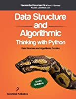 Data Structure and Algorithmic Thinking with Python: Data Structure and Algorithmic Puzzles Front Cover