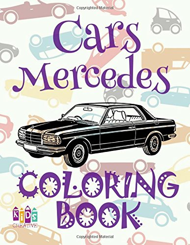 Download ✌ Cars Mercedes ✎ Coloring Book Car ✎ Coloring Book 8 Year Old ✍ (Coloring Books Naughty) Coloring Book Jumbo: ✌ (Cars Mercedes Coloring Book) (Volume 2) pdf