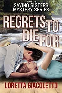 Regrets To Die For: From The Savino Sisters Mystery Series (Volume 2)