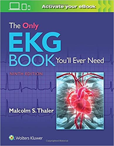 The Only EKG Book You Ll Ever Need Dr Malcolm Thaler MD