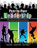 Peer-to-Peer Leadership: Transforming Student Culture