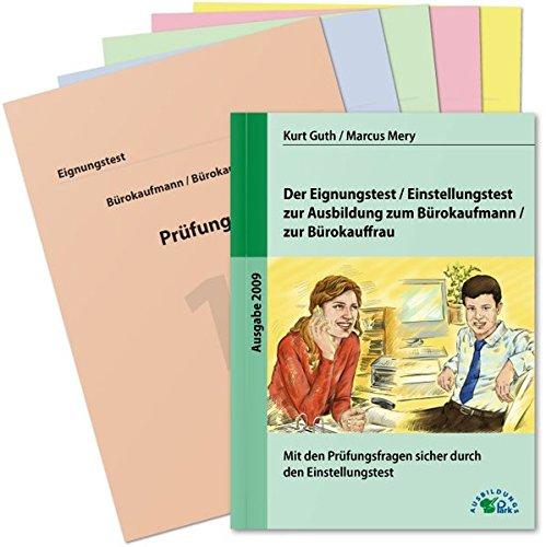 Der Eignungstest / Einstellungstest zur Ausbildung zum Bürokaufmann / zur Bürokauffrau: Mit den Prüfungsfragen sicher durch den Einstellungstest