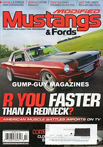 Modified Mustangs & Fords Magazine July 2013 R YOU FASTER THAN A REDNECK? AMERICAN MUSCLE BATTLES IMPORTS ON TV Install A Torque Arm Suspension BEND A CUSTOM EXHAUST Drop In - Exhaust Arms