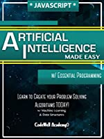Javascript: Artificial Intelligence, Made Easy Front Cover
