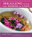 Healing with the Herbs of Life, Lesley Tierra, 1580911471