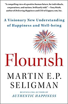 Flourish: A Visionary New Understanding of Happiness and Well-being by [Seligman, Martin E. P.]