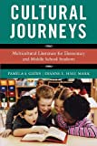 img - for Cultural Journeys: Multicultural Literature for Elementary and Middle School Students book / textbook / text book