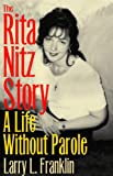 The Rita Nitz Story, Larry L. Franklin, 0809326655