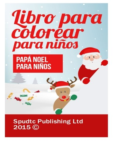 Papa Noel para niños: Libro para colorear para niños (Spanish Edition) [Spudtc Publishing Ltd] (Tapa Blanda)