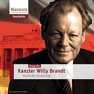 Willy Brandt: Kanzler der Versöhnung Hörbuch