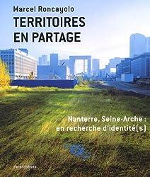Territoires en partage : Nanterre, Seine-Arche : en recherche d'identité(s)