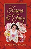 Karena the Fairy, Mary Mc Shane, 1450292976