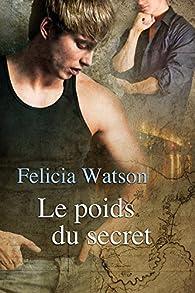 Le poids du secret par Felicia Watson