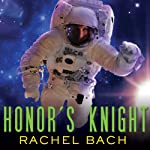 Honor's Knight: Paradox Series, Book 2   Rachel Bach