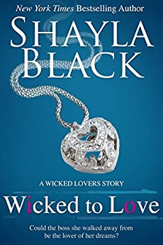 Wicked To Love - A Wicked Lovers Novella (Wicked Lovers series) by [Black, Shayla]