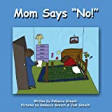 "Book cover image for Mom Says ""NO"""