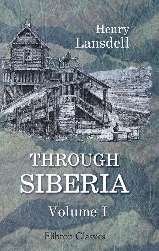Through Siberia, Volume I: Volume 1