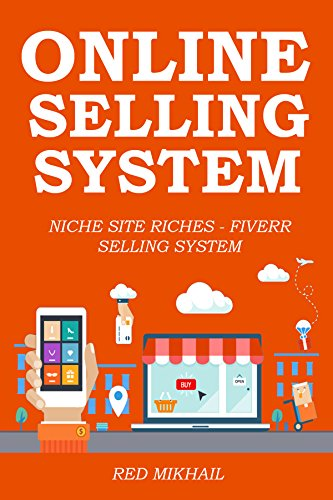 ONLINE SELLING SYSTEM (2 in 1 Bundle): NICHE SITE RICHES - FIVERR SELLING SYSTEM