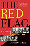 img - for The Red Flag: A History of Communism by David Priestland (2010-11-09) book / textbook / text book
