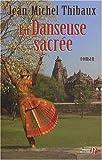 """Afficher """"La danseuse sacrée"""""""