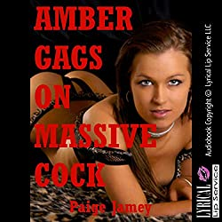 Amber Gags on Massive Cock