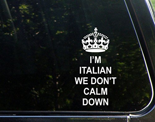 im-italian-we-dont-calm-down-4-x-7-die-cut-decal-bumper-sticker-for-windows-cars-trucks-etc