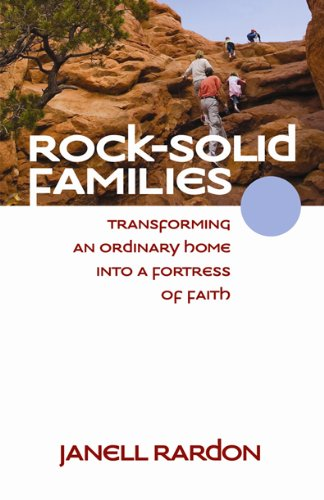 Read Online Rock-Solid Families: Transforming an Ordinary Home into a Fortress of Faith ebook