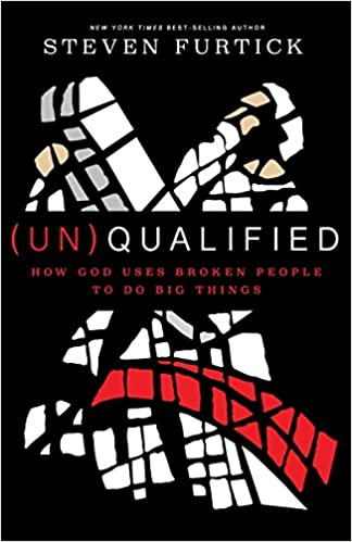 Un Qualified How God Uses Broken People To Do Big Things