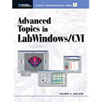 Advanced Topics in LabWindows/CVI (National Instruments Virtual Instrumentation Series)