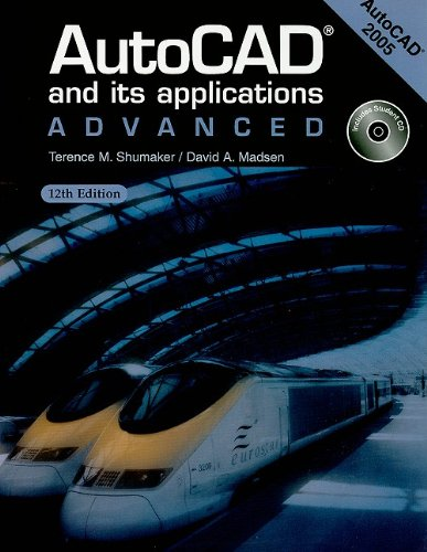 AutoCAD and Its Applications: Advanced: AutoCAD 2005 [With CDROM]