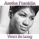 Aretha Franklin - Wont Be Long
